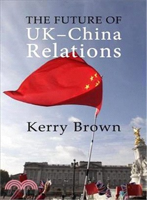 The future of UK-China relations : : the search for a new model