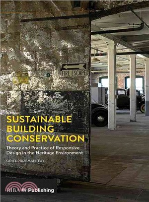 Sustainable building conservation : : theory and practice of responsive design in the heritage environment
