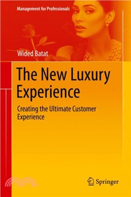 The new luxury experience : : creating the ultimate customer experience