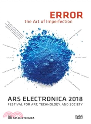 Error, the art of imperfection :  Ars Electronica 2018, Festival for Art, Technology, and Society /
