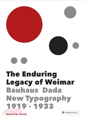 The enduring legacy of Weimar : : graphic design & new typography 1919-1933