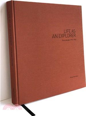 Life as An Explorer : First Decade(1974-1983)