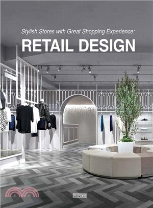 Stylish stores with great shopping experience : : retail design / Chief editor: Li Aihong.