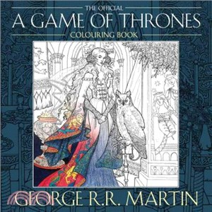 George R.R. Martin's Official A Game of Thrones Colouring Book