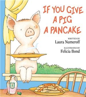 If You Give a Pig a Pancake (精裝本) 廖彩杏老師推薦有聲書第2年第14週