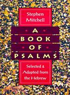 A Book of Psalms: Selected & Adapted from the Hebrew