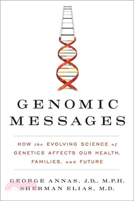 Genomic Messages ― How the Evolving Science of Genetics Affects Our Health, Families, and Future