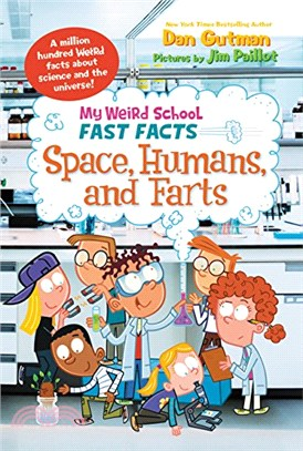 Space, Humans, and Farts (My Weird School Fast Facts)