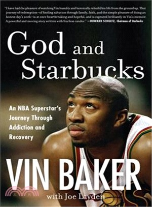 God and Starbucks ― An NBA Superstar's Journey Through Addiction and Recovery