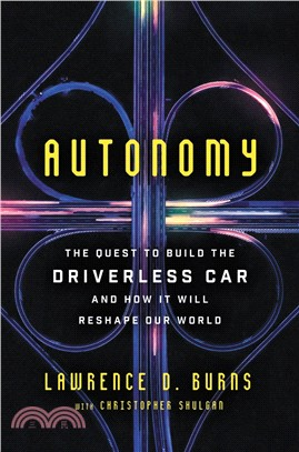 Autonomy ― The Quest to Build the Driverless Car and How It Will Reshape Our World