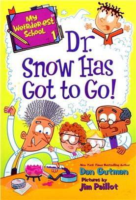 #1: Dr. Snow Has Got to Go! (My Weirder-est School )