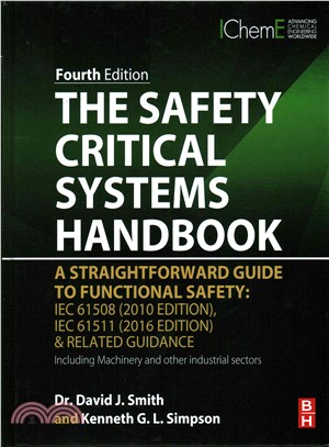 The Safety Critical Systems Handbook ─ A Straightforward Guide to Functional Safety: IEC 61508 2010 Edition, IEC 61511 2015 Edition & Related Guidance: Including Machinery and Other Industr