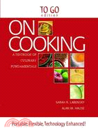On Cooking: A Textbook of Culinary Fundamentals : To Go Edition