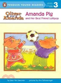 Amanda Pig and Her Best Friend Lollipop
