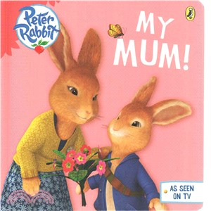 Peter Rabbit Animation: My Mum (Board Book)
