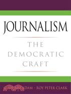 Journalism ─ The Democratic Craft