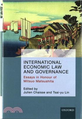 International Economic Law and Governance ― Essays in Honour of Mitsuo Matsushita