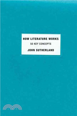 How Literature Works ─ 50 Key Concepts