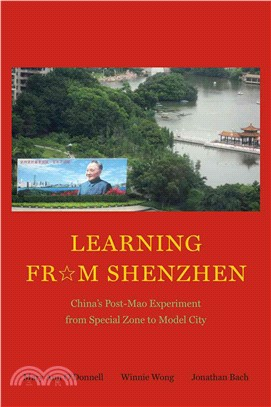 Learning from Shenzhen ― China's Post-mao Experiment from Special Zone to Model City