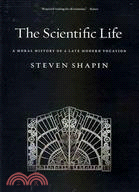 The scientific life : a moral history of a late modern vocation