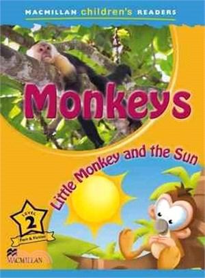Macmillan Children's Readers 2: Monkeys / Little Monkey and the Sun