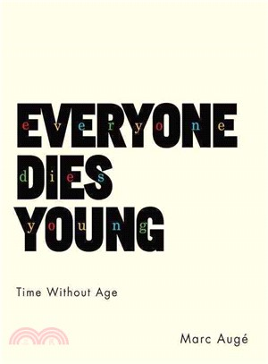 Everyone Dies Young ― Time Without Age