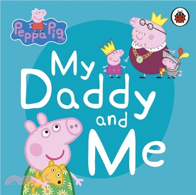 Peppa Pig: My Daddy and Me (硬頁書)