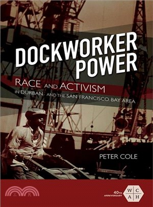 Dockworker Power ― Race and Activism in Durban and the San Francisco Bay Area
