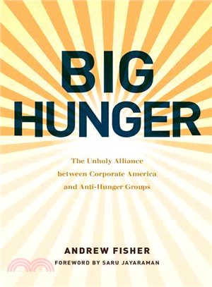 Big Hunger ― The Unholy Alliance Between Corporate America and Anti-hunger Groups
