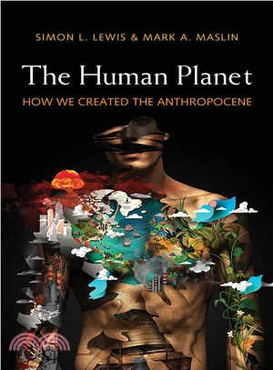 The Human Planet ― How We Created the Anthropocene