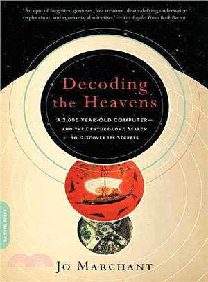 Decoding the Heavens ─ A 2,000-Year-Old-Computer- And the Century-Long Search to Discover Its Secrets