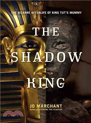 The Shadow King ─ The Bizarre Afterlife of King Tut's Mummy