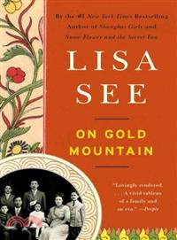 On Gold Mountain—The One-hundred Year Odyssey of My Chinese-american Family