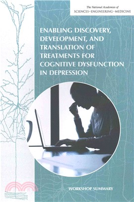 Enabling Discovery, Development, and Translation of Treatments for Cognitive Dysfunction in Depression ― Workshop Summary (2015)