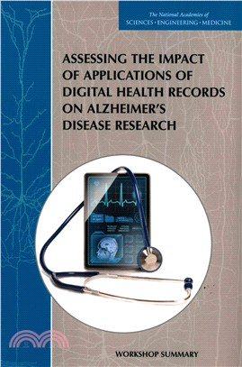 Assessing the Impact of Applications of Digital Health Records on Alzheimer's Disease Research ― Workshop Summary