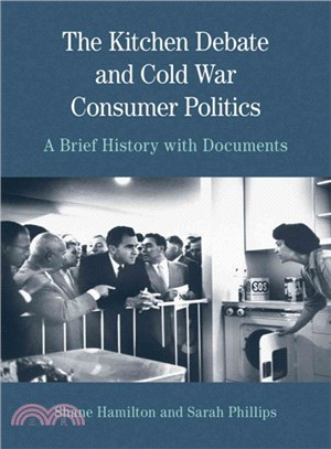 The Kitchen Debate and Cold War Consumer Politics ― A Brief History With Documents