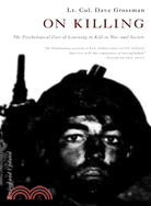 On Killing ─ The Psychological Cost of Learning to Kill in War and Society