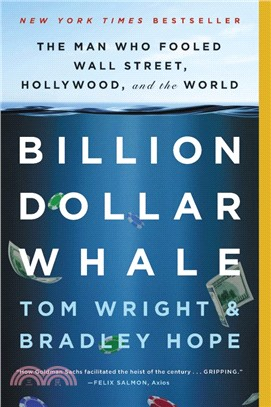 Billion Dollar Whale ― The Man Who Fooled Wall Street, Hollywood, and the World