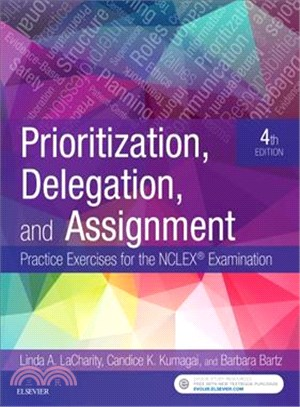 Prioritization, Delegation, and Assignment ─ Practice Exercises for the Nclex Examination