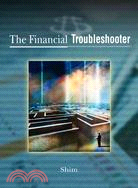 Financial Troubleshooter: Spotting and Solving Financial Problems in Your Company