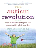 The Autism Revolution—Whole-Body Strategies for Making Life All It Can Be