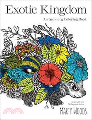 Exotic Kingdom ― An Inspiring Coloring Book