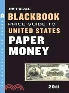 Official Blackbook Price Guide to United States Paper Money 2011