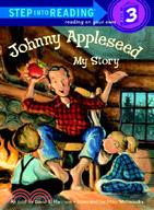 Johnny Appleseed ─ My Story