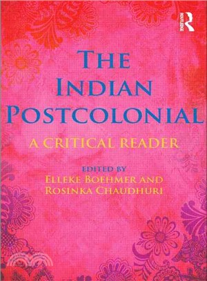 The Indian Postcolonial: A Critical Reader