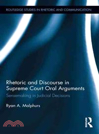 Rhetoric and Discourse in Supreme Court Oral Arguments ─ Sensemaking in Judicial Decisions