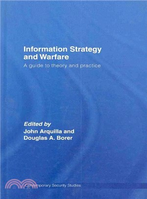 Information Strategy and Warfare ― A Guide to Theory and Practice