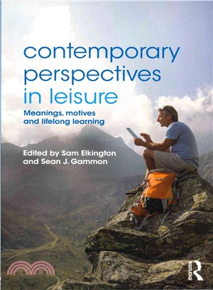 Contemporary Perspectives in Leisure ― Meanings, Motives and Lifelong Learning