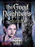 The Good Neighbors 2 ─ Kith