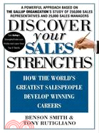 Discover Your Sales Strengths ─ How the Worlds Greatest Salespeople Develop Winning Careers